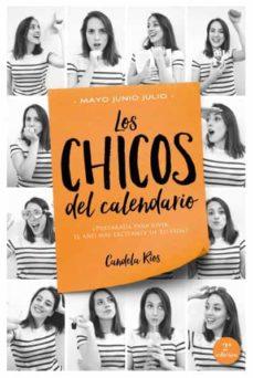 Alquiler de libros electrónicos LOS CHICOS DEL CALENDARIO 3: MAYO, JUNIO Y JULIO de CANDELA RIOS  (Literatura española) 9788416327232