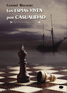 Ebook descargar gratis deutsch LOS ESPIAS VIVEN POR CASUALIDAD in Spanish 9788416340132 de GERARD BOCOURT CHM RTF FB2