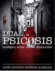 Descargas gratuitas de libros de ipad. DUAL: LA PSICOSIS SIEMPRE TIENE DOBLE DIRECCION (Spanish Edition) 9788416646432