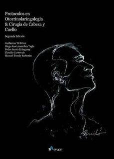 Libros gratis para descargar. PROTOCOLOS EN OTORRINOLARINGOLOGIA & CIRUGIA DE CABEZA Y CUELLO (2ª ED.) 9788417194932 DJVU