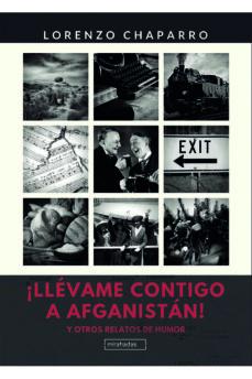 Descargar libros de epub gratis ¡LÉVAME CONTIGO A AFGANISTÁN! de LORENZO CHAPARRO 9788417679132 PDB CHM (Spanish Edition)