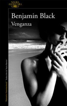 Descargar gratis ebooks mp3 VENGANZA (SERIE QUIRKE 5) de BENJAMIN BLACK