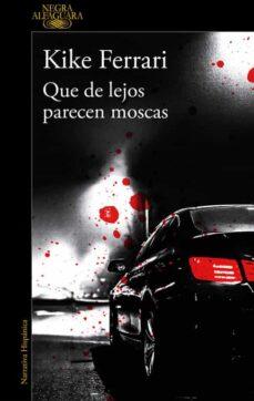 Descarga gratuita de libros de torrent. QUE DE LEJOS PARECEN MOSCAS 9788420431932 in Spanish