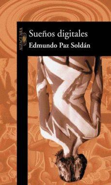 sueños digitales-edmundo paz soldan-9788420442532