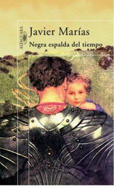 Descargas de libros electrónicos gratis para ibook NEGRA ESPALDA DEL TIEMPO de JAVIER MARIAS 9788420483832 DJVU