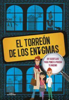 Descargar EL TORREON DE LOS ENIGMAS: 201 ACERTIJOS PARA PONER A PRUEBA TU INGENIO gratis pdf - leer online