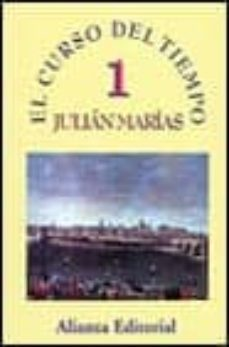 el curso del tiempo (t. i)-julian marias-9788420642932