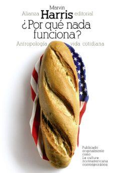 Descargar Â¿POR QUE NADA FUNCIONA?: ANTROPOLOGIA DE LA VIDA COTIDIANA gratis pdf - leer online