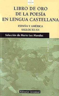 libro de oro de la poesia en lengua castellana (españa y america. siglos xii-xx)-maria luz sel. y prol. morales-9788426135032