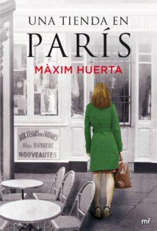 Descarga gratuita de libros pda. UNA TIENDA EN PARIS 9788427039032 de MAXIM HUERTA MOBI FB2