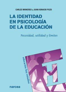 la identidad en psicología de la educación (ebook)-carles monereo font-juan ignacio pozo municio-9788427718432