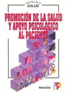 Descarga de libros pda PROMOCION DE LA SALUD Y APOYO PSICOLOGICO AL PACIENTE 9788428324632 (Literatura española)  de MANUEL GALLAR