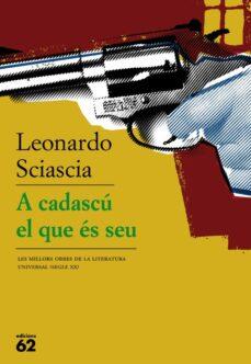 Descargas de libros Kindle gratis. A CADASCU EL QUE ES SEU de LEONARDO SCIASCIA 9788429761832 RTF en español