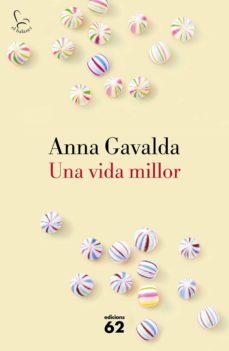 una vida millor (ebook)-anna gavalda-9788429775532