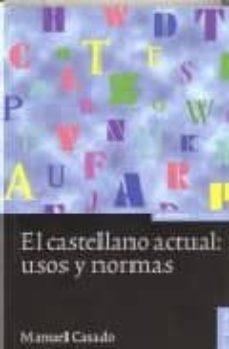 Relaismarechiaro.it El Castellano Actual: Usos Y Normas (8ª Ed.) Image