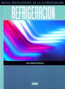 nueva enciclopedia de la climatizacion: refrigeracion-juan antonio ramirez-9788432965432
