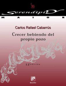 crecer bebiendo del propio pozo (ebook)-carlos rafael cabarrus-9788433035332