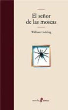 Descargar libros de texto pdf EL SEÑOR DE LAS MOSCAS de WILLIAM GOLDING 9788435010832 en español ePub