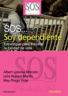 Inciertagloria.es Sos: Soy Dependiente: Estrategias Para Mejora La Calidad De Vida Image