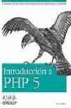 Descargar INTRODUCCION A PHP 5: CONSTRUCCION DE SITIOS WEB DINAMICOS DE FOR MA FACIL Y SENCILLA gratis pdf - leer online