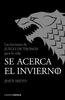 se acerca el invierno: las lecciones de juego de tronos-jesus nieto quintana-9788448025632
