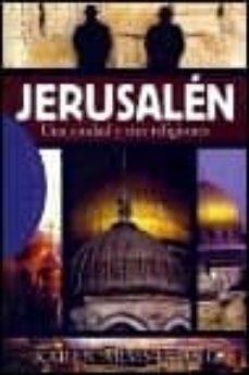 Viamistica.es Jerusalen: Una Ciudad Y Tres Religiones Image