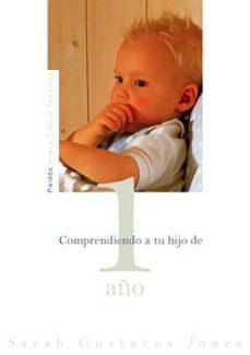 comprendiendo a tu hijo de 1 año-sarah gustavus jones-9788449319532