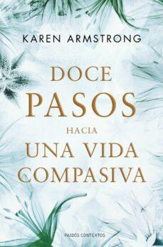 Descargar DOCE PASOS HACIA UNA VIDA COMPASIVA gratis pdf - leer online