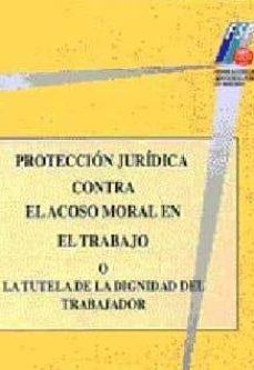 Concursopiedraspreciosas.es Proteccion Juridica Contra El Acoso Moral En El Trabajo O En La T Utela De La Dignidad Del Trabajador Image