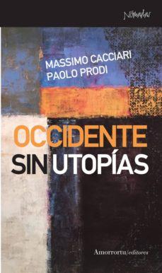 Descargas gratuitas de libros de audio en línea OCCIDENTE SIN UTOPIAS de MASSIMO;PRODI, PAOLO CACCIARI en español
