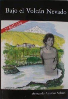 Descargar ebook italiano epub BAJO EL VOLCAN NEVADO 9788461417032