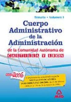 Geekmag.es Cuerpo Administrativo De La Administracion De La Comunidad Autono Ma De Castilla Y Leon: Temario (Vol. I) Image