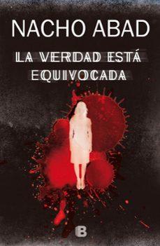 Libros de audio descargar iphone gratis LA VERDAD ESTA EQUIVOCADA 9788466658232 FB2 (Spanish Edition)