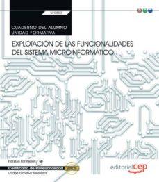 (transversal: uf0853) cuaderno del alumno. explotación de las funcionalidades del sistema microinformático . certificados de-9788468189932