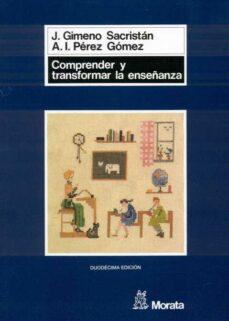 comprender y transformar la enseñanza-angel i. perez gomez-jose gimeno sacristan-9788471123732