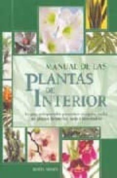 manual de las plantas de interior: la guia indispensable para sab er escoger y cuidar tus plantas de interior, patio e invernadero-dorte nissen-9788475563732