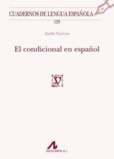 Descargar libros de amazon gratis EL CONDICIONAL EN ESPAÑOL (Literatura española)