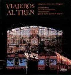 Relaismarechiaro.it Viajeros Al Tren: 150 Años De Fotografia Y Ferrocarril En España Image