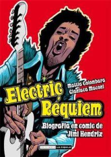 electric requiem: biografia en comic de jimi hendrix-mattia colombara-gianluca maconi-9788478339532