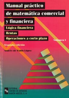 Geekmag.es Manual Practico De Matematica Comercial Y Financiera (Vol. I) (2ª Ed.) Image