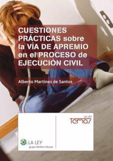 cuestiones prácticas sobre la vía de apremio en el proceso de ejecución civil (ebook)-alberto martinez de santos-9788481267532