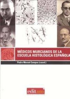Ebook para share market descarga gratuita MEDICOS MURCIANOS DE LA ESCUELA HISTOLOGICA ESPAÑOLA 9788483717332 (Spanish Edition) de PEDRO MARSET CAMPOS DJVU