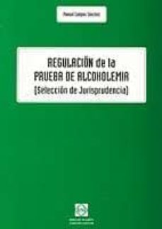REGULACION DE LA PRUEBA DE ALCOHOLEMIA (SELECCION DE JURISPRUDENC IA) - MANUEL CAMPOS SANCHEZ | Adahalicante.org