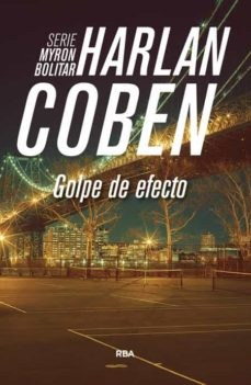 Descarga gratuita de ebooks móviles en jar GOLPE DE EFECTO (SERIE MYRON BOLITAR 2) de HARLAN COBEN MOBI PDF FB2