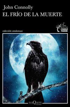 Descarga gratuita de libros electrónicos de kindle EL FRÍO DE LA MUERTE 9788490667132 de JOHN CONNOLLY (Literatura española)