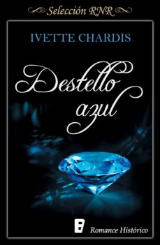 destello azul (ebook)-ivette chardis-9788490696132