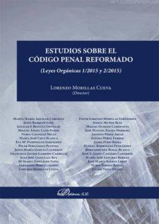 estudios sobre el código penal reformado. leyes orgánicas 1/2015 y 2/2015 (ebook)-lorenzo (dir.) morillas cueva-9788490854532