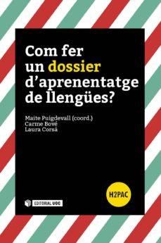 com fer un dossier d'aprenentage de llengües? (ebook)-maite puigdevall serralvo-carme bové i romeu-laura corsà forcat-9788491163732