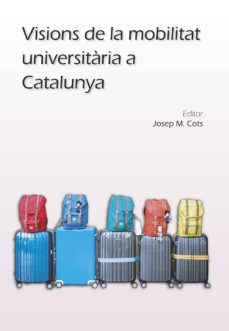 Valentifaineros20015.es Visions De La Mobilitat Universitària A Catalunya Image