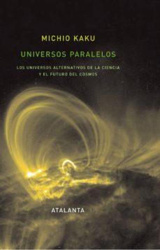 Officinefritz.it Universos Paralelos: Los Universos Alternativos De La Ciencia Y E L Futuro Del Cosmos Image